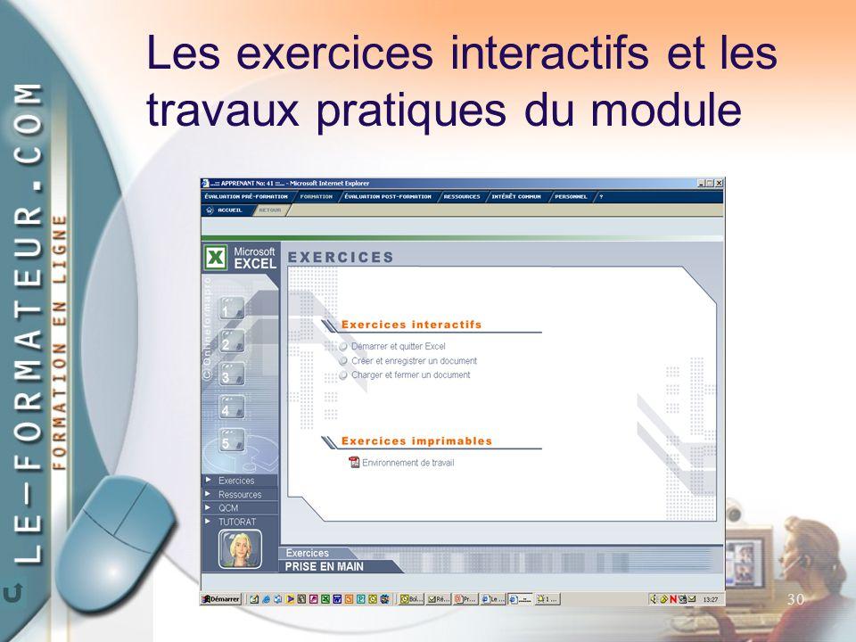 30 Les exercices interactifs et les travaux pratiques du module
