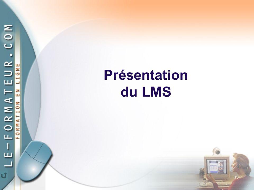 37 Présentation du LMS