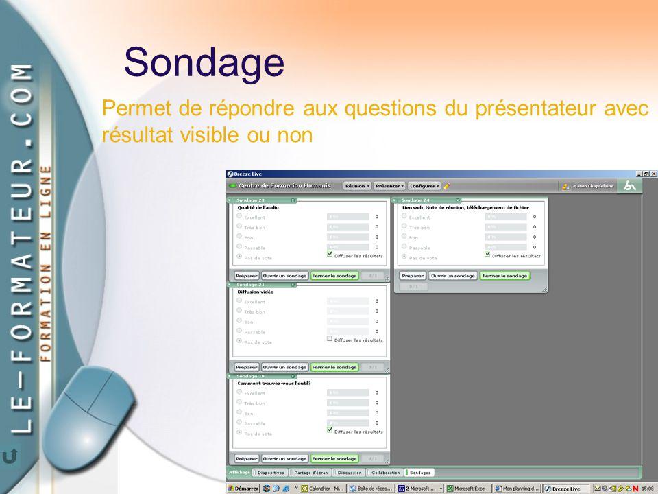 69 Sondage Permet de répondre aux questions du présentateur avec résultat visible ou non