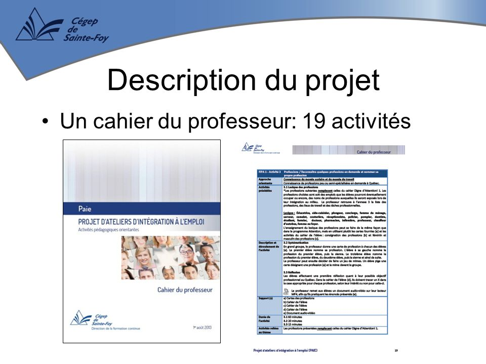 Un cahier du professeur: 19 activités Description du projet