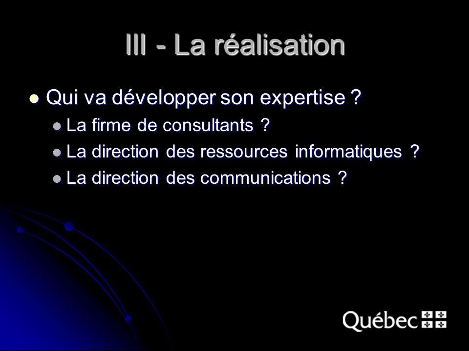 III - La réalisation Qui va développer son expertise .