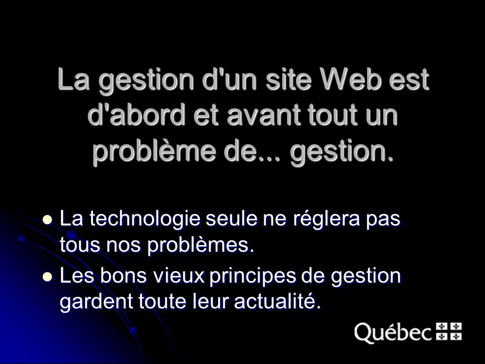 La gestion d un site Web est d abord et avant tout un problème de...