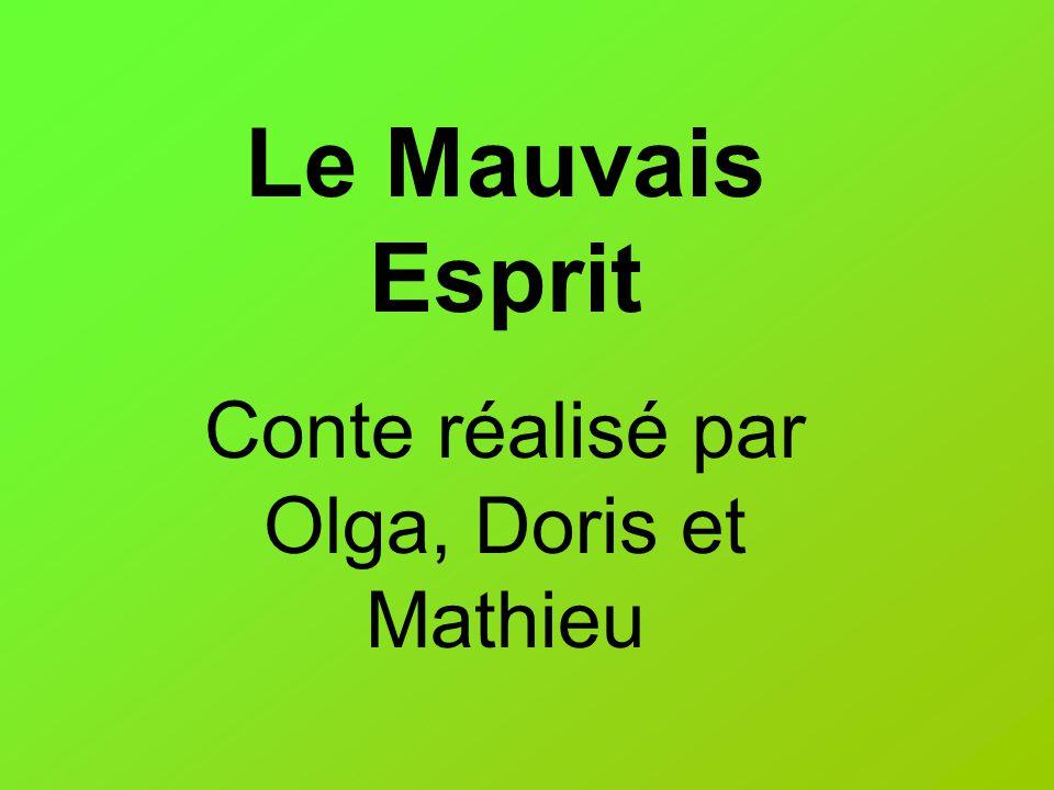 Le Mauvais Esprit Conte réalisé par Olga, Doris et Mathieu