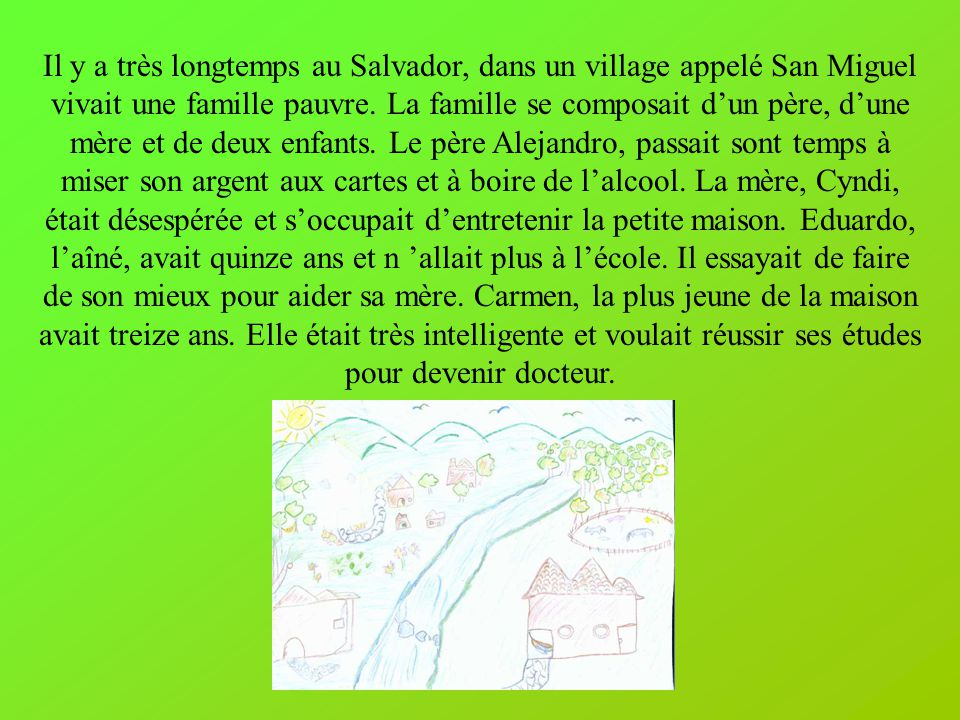 Il y a très longtemps au Salvador, dans un village appelé San Miguel vivait une famille pauvre.