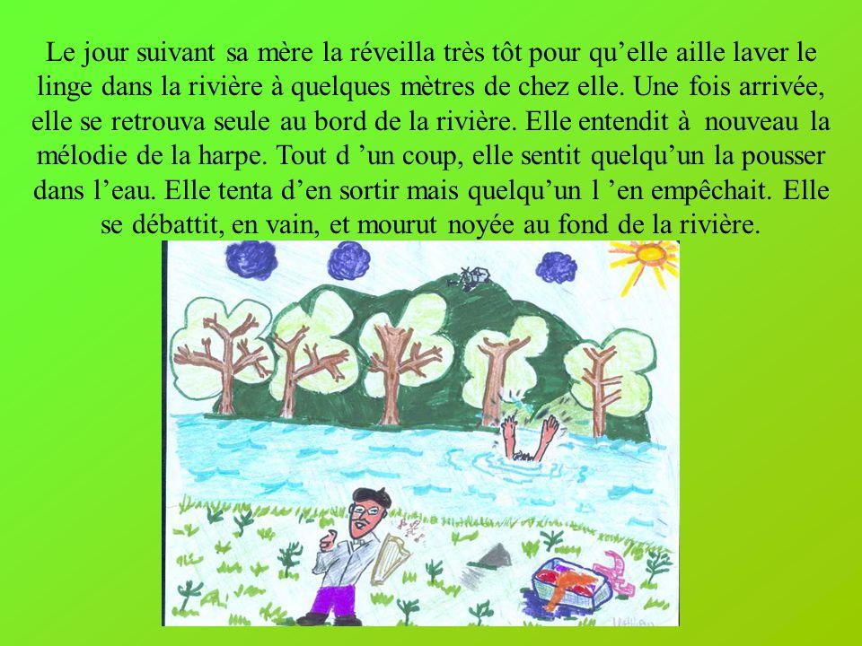 Le jour suivant sa mère la réveilla très tôt pour qu'elle aille laver le linge dans la rivière à quelques mètres de chez elle.