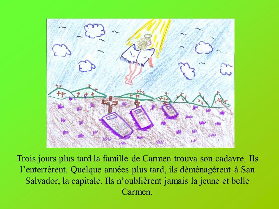 Trois jours plus tard la famille de Carmen trouva son cadavre.