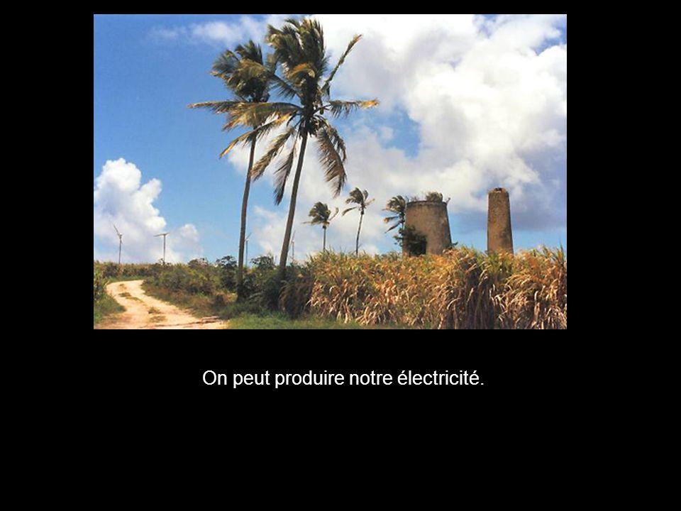 On peut produire notre électricité.