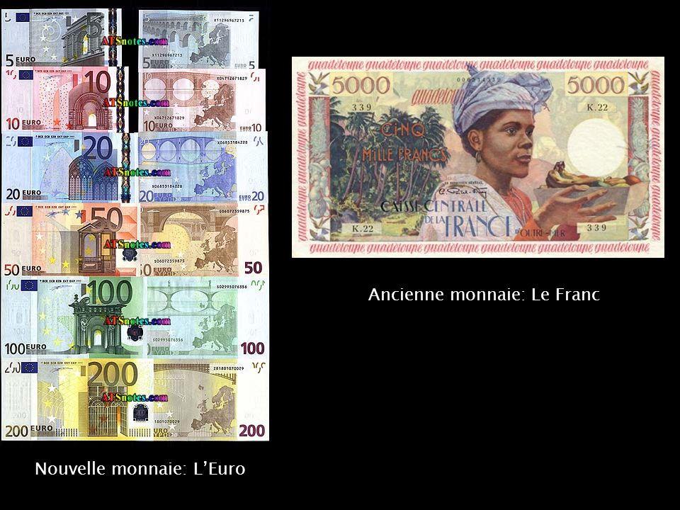 Ancienne monnaie: Le Franc Nouvelle monnaie: L'Euro