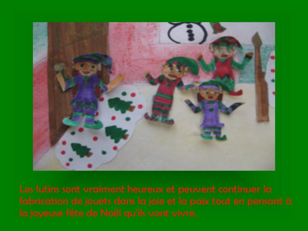 Les lutins sont vraiment heureux et peuvent continuer la fabrication de jouets dans la joie et la paix tout en pensant à la joyeuse fête de Noël qu'il
