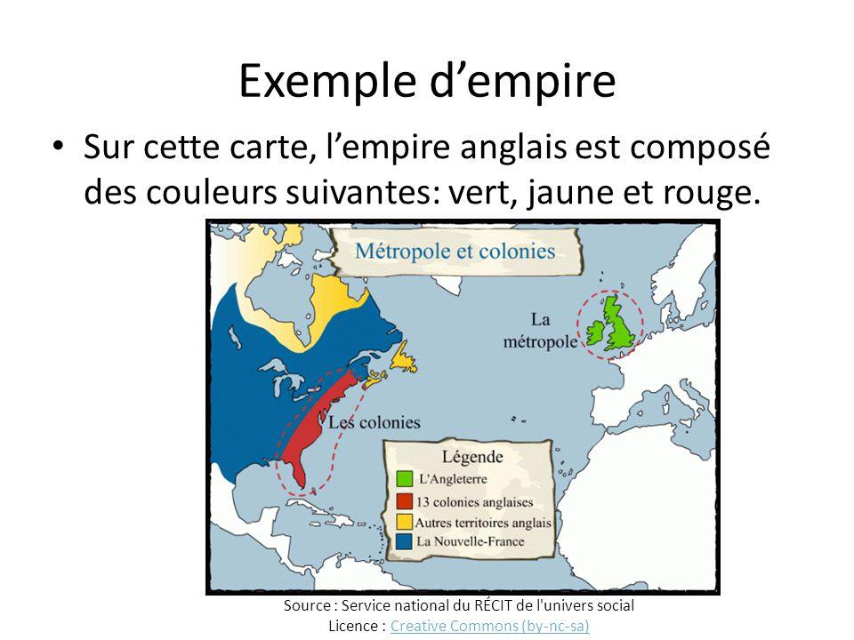 Exemple d'empire Sur cette carte, l'empire anglais est composé des couleurs suivantes: vert, jaune et rouge. Source : Service national du RÉCIT de l'u