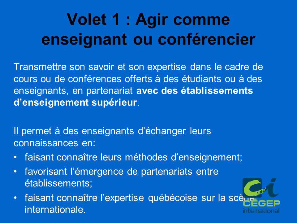 Volet 1 : Agir comme enseignant ou conférencier Transmettre son savoir et son expertise dans le cadre de cours ou de conférences offerts à des étudian