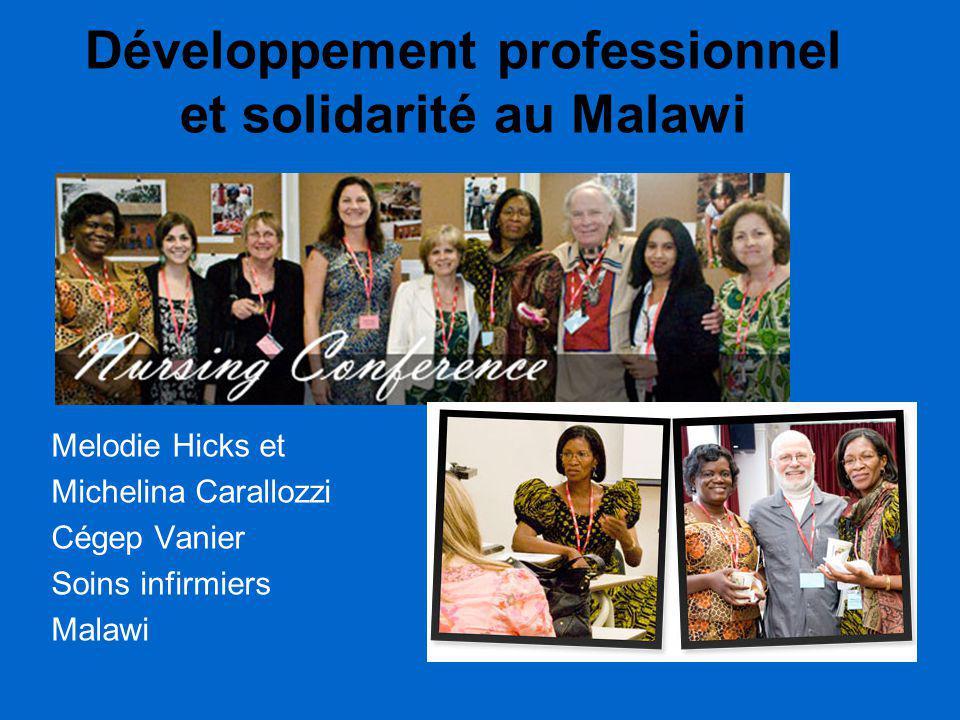 Développement professionnel et solidarité au Malawi Melodie Hicks et Michelina Carallozzi Cégep Vanier Soins infirmiers Malawi