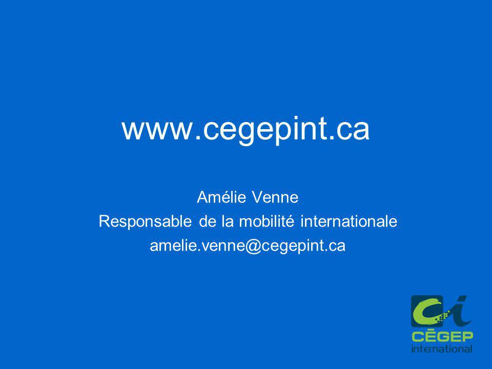 www.cegepint.ca Amélie Venne Responsable de la mobilité internationale amelie.venne@cegepint.ca