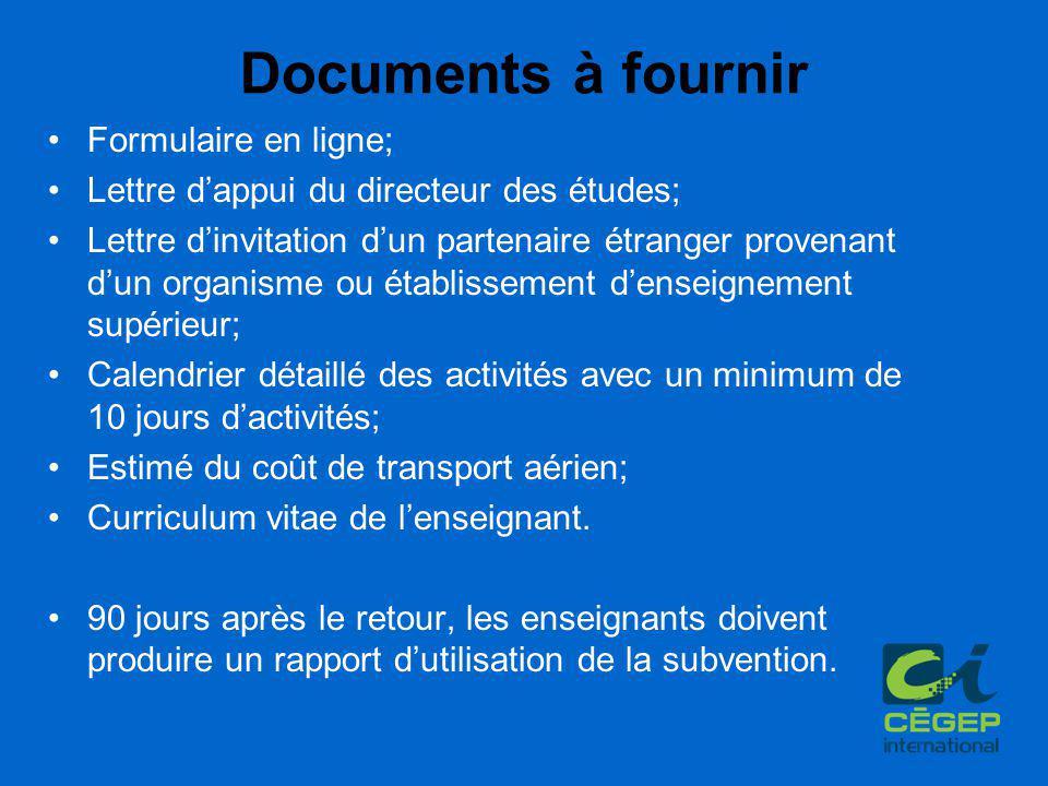 Documents à fournir Formulaire en ligne; Lettre d'appui du directeur des études; Lettre d'invitation d'un partenaire étranger provenant d'un organisme