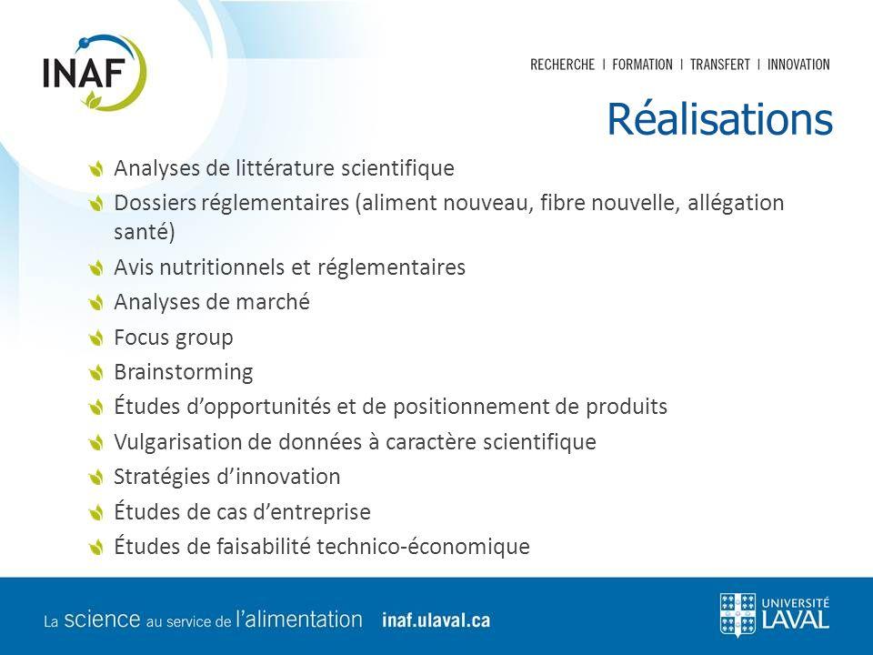 Réalisations Analyses de littérature scientifique Dossiers réglementaires (aliment nouveau, fibre nouvelle, allégation santé) Avis nutritionnels et ré