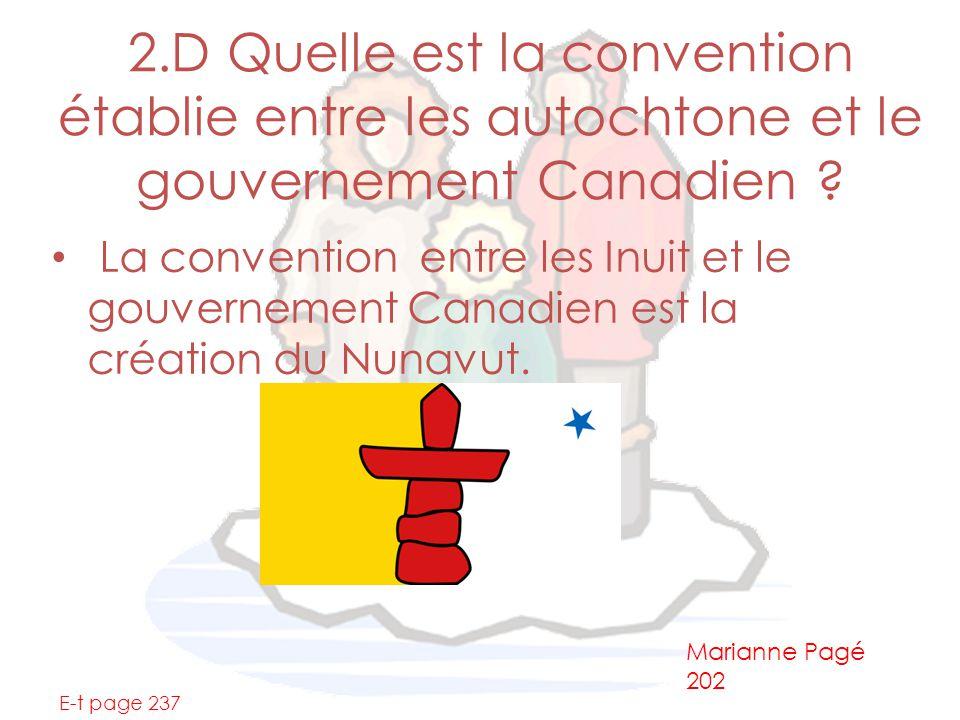 2.D Quelle est la convention établie entre les autochtone et le gouvernement Canadien ? La convention entre les Inuit et le gouvernement Canadien est