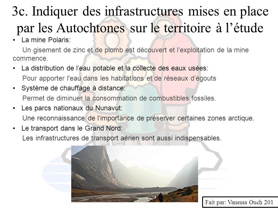 3c. Indiquer des infrastructures mises en place par les Autochtones sur le territoire à l'étude La mine Polaris: Un gisement de zinc et de plomb est d