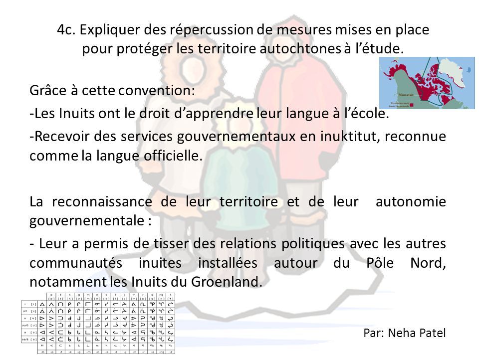 4c. Expliquer des répercussion de mesures mises en place pour protéger les territoire autochtones à l'étude. Grâce à cette convention: -Les Inuits ont
