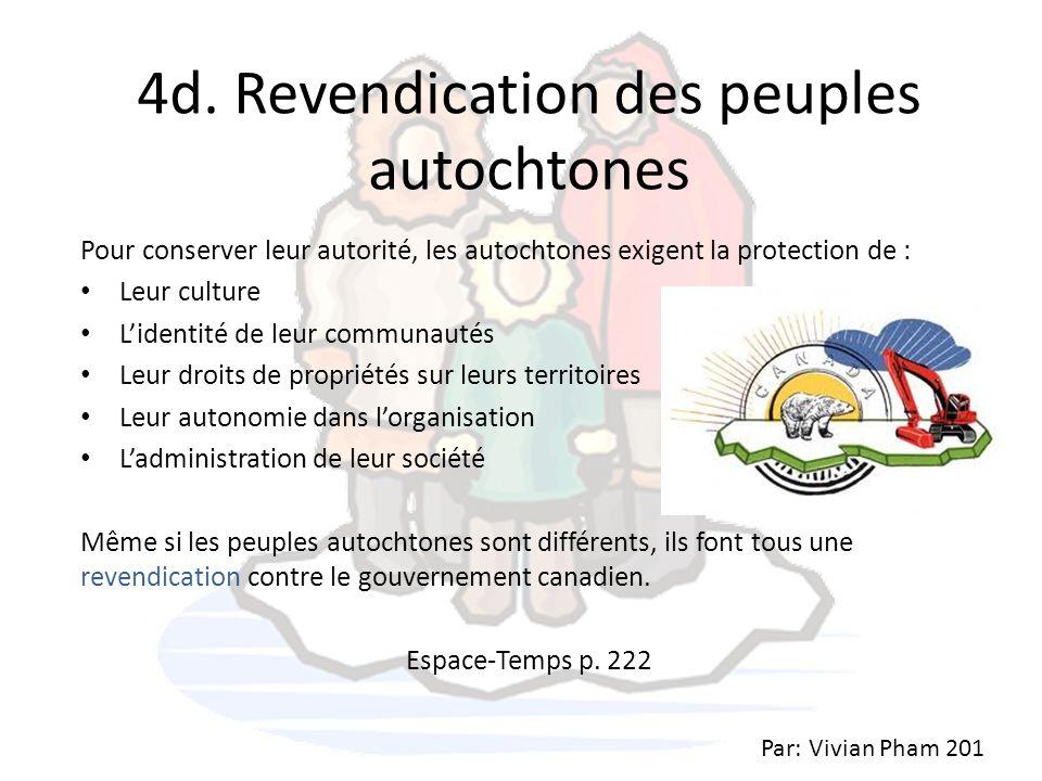 4d. Revendication des peuples autochtones Pour conserver leur autorité, les autochtones exigent la protection de : Leur culture L'identité de leur com