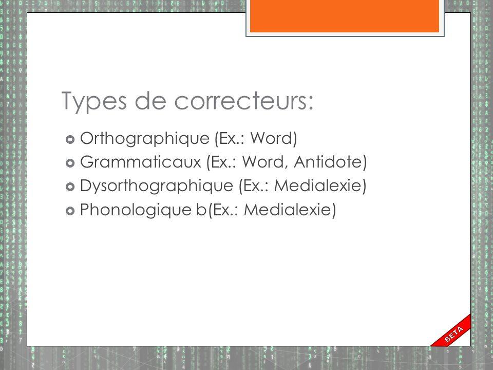 Le correcteur / réviseur  Outil permettant d analyser un texte afin de détecter, et éventuellement de corriger, les fautes d orthographe qu il contient.