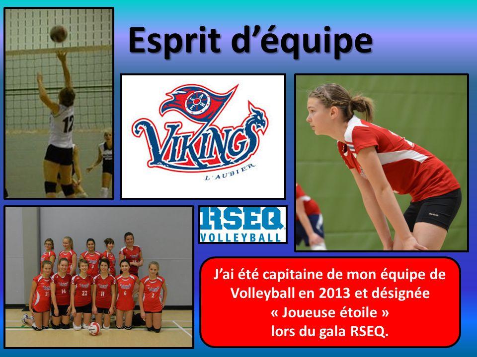 Esprit d'équipe J'ai été capitaine de mon équipe de Volleyball en 2013 et désignée « Joueuse étoile » lors du gala RSEQ.