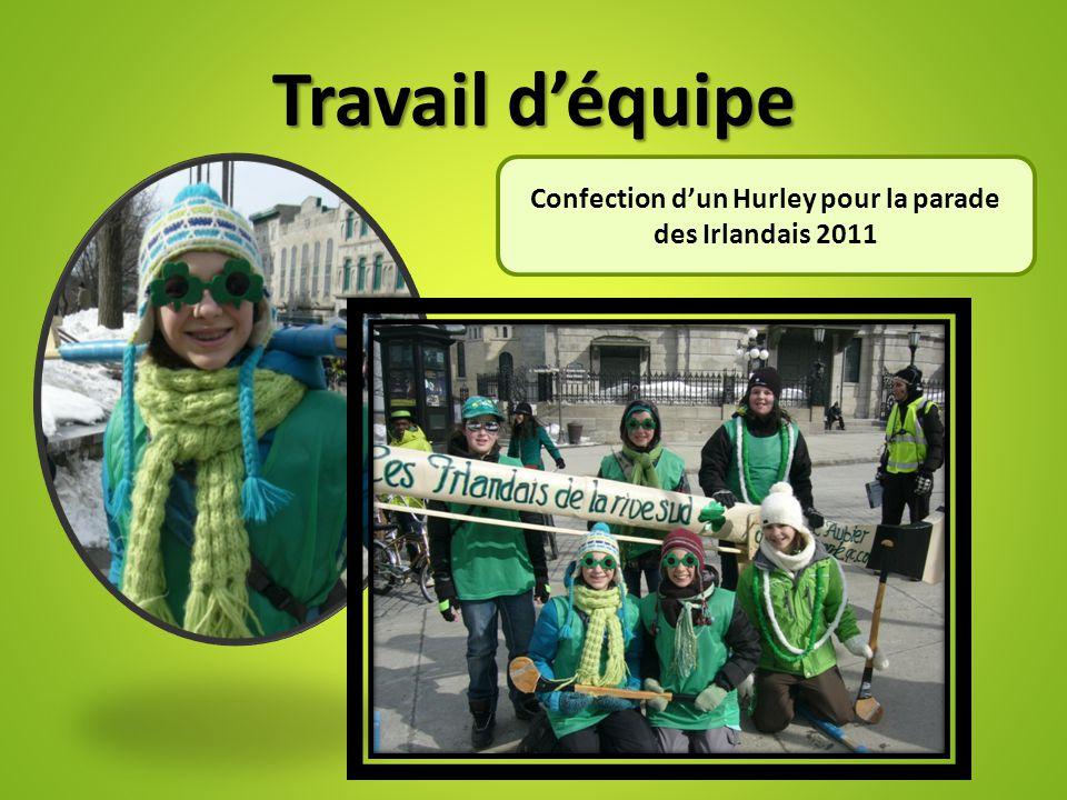 Travail d'équipe Confection d'un Hurley pour la parade des Irlandais 2011