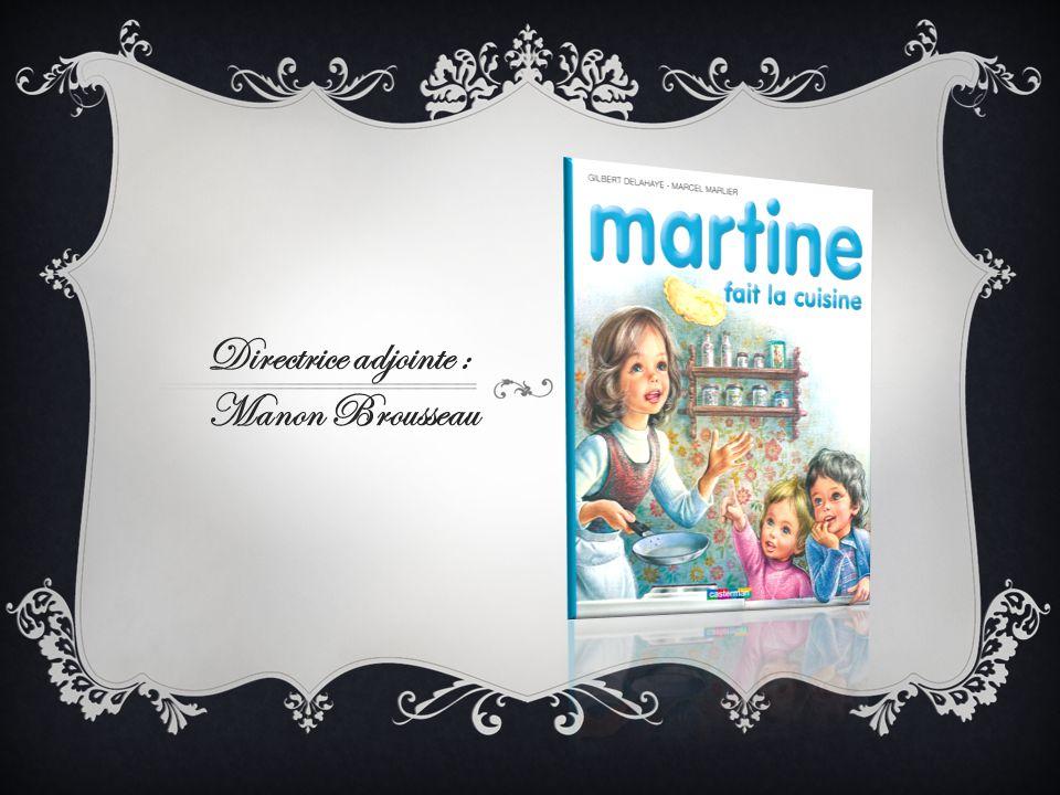 Directrice adjointe : Manon Brousseau