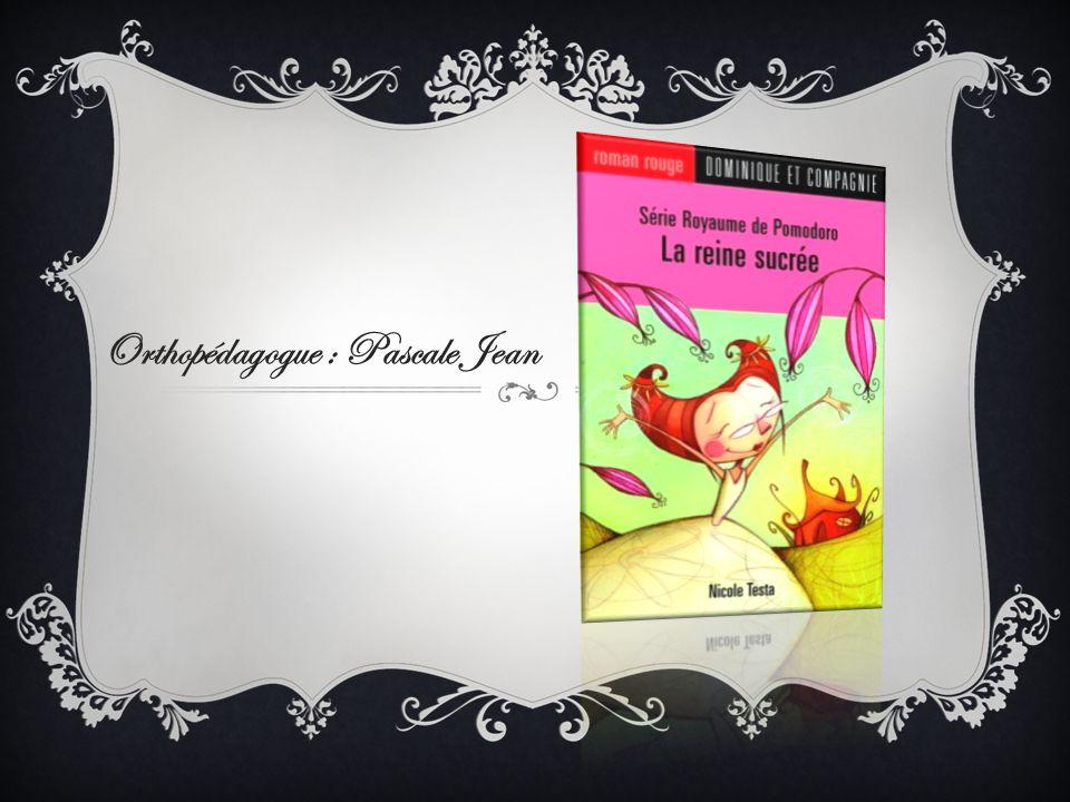 Orthopédagogue : Pascale Jean