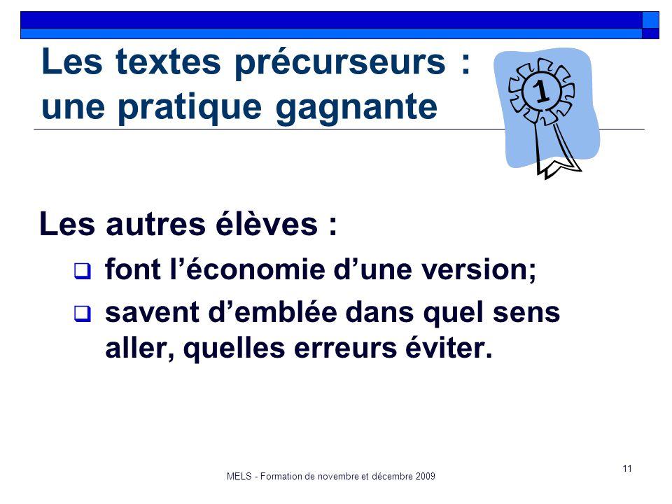 11 Les textes précurseurs : une pratique gagnante Les autres élèves :  font l'économie d'une version;  savent d'emblée dans quel sens aller, quelles erreurs éviter.