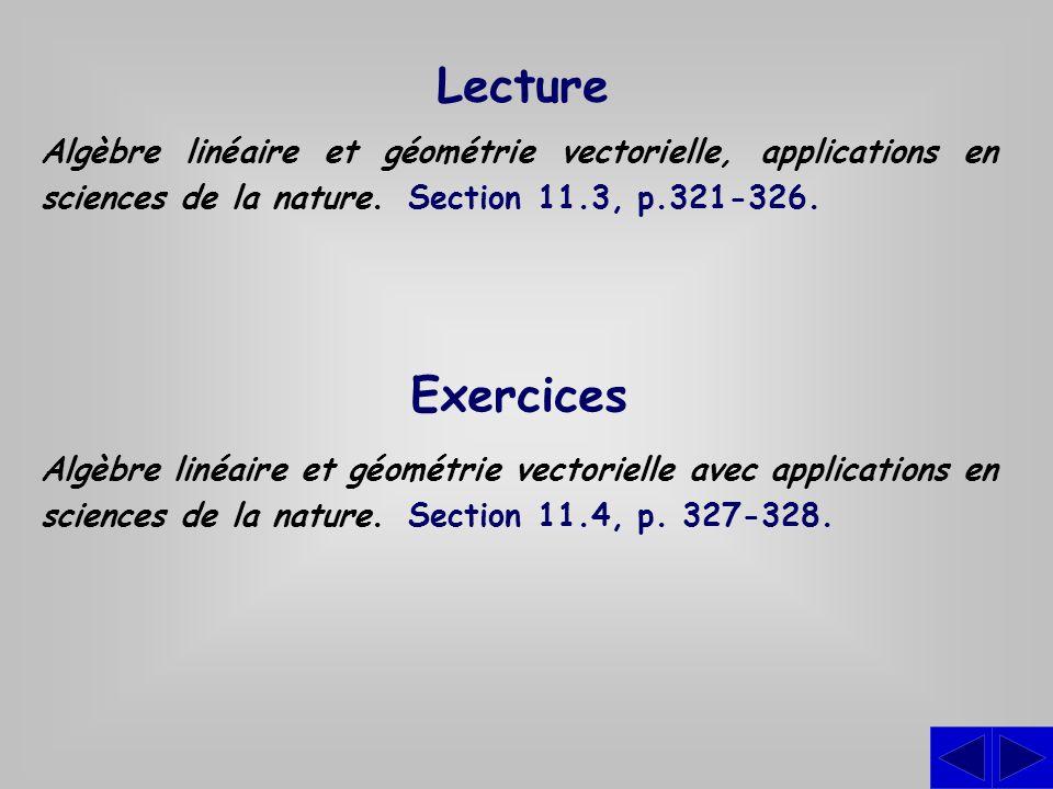 Lecture Algèbre linéaire et géométrie vectorielle, applications en sciences de la nature. Section 11.3, p.321-326. Exercices Algèbre linéaire et géomé
