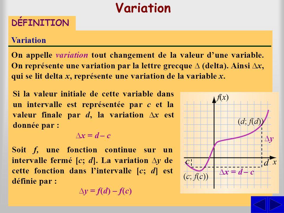 Variation DÉFINITION Variation On appelle variation tout changement de la valeur d'une variable. On représente une variation par la lettre grecque ∆ (