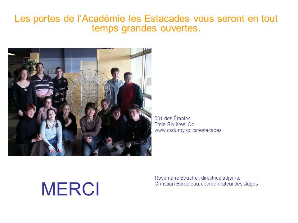 MERCI 501 des Érables Trois-Rivières, Qc www.csduroy.qc.ca/estacades Rosemarie Boucher, directrice adjointe Christian Bordeleau, coordonnateur des sta