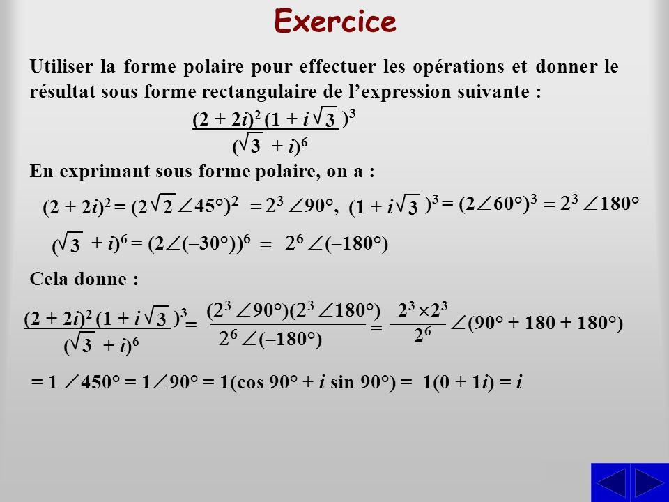 Exercice Utiliser la forme polaire pour effectuer les opérations et donner le résultat sous forme rectangulaire de l'expression suivante : En expriman