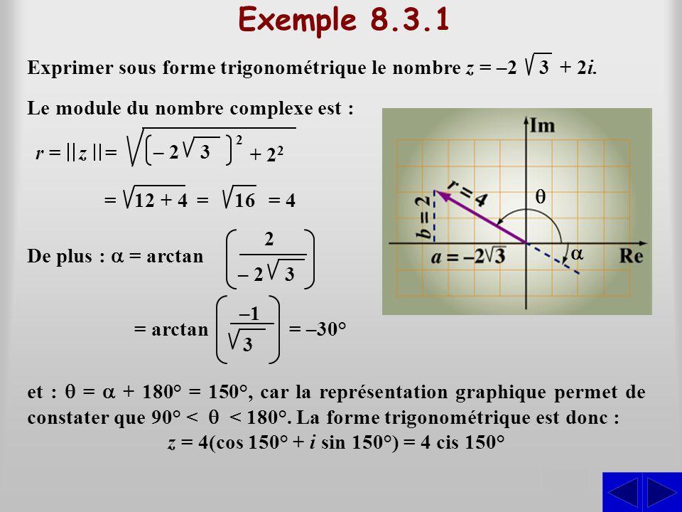 Exemple 8.3.2 S Représenter graphiquement le nombre complexe : z = 3(cos 3π/4 + i sin 3π/4) et trouver sa forme rectangulaire.
