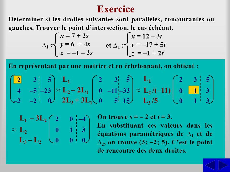 Exercice Déterminer si les droites suivantes sont parallèles, concourantes ou gauches. Trouver le point d'intersection, le cas échéant. Ils ne sont pa