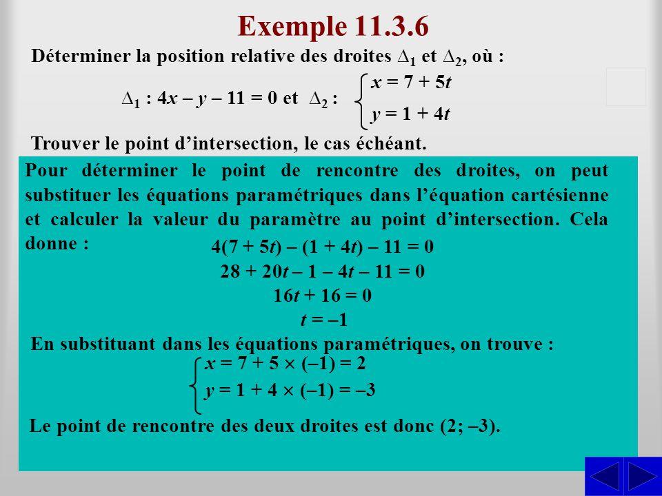Exemple 11.3.6 Déterminer la position relative des droites ∆ 1 et ∆ 2, où : Trouver le point d'intersection, le cas échéant. Les coefficients des vari
