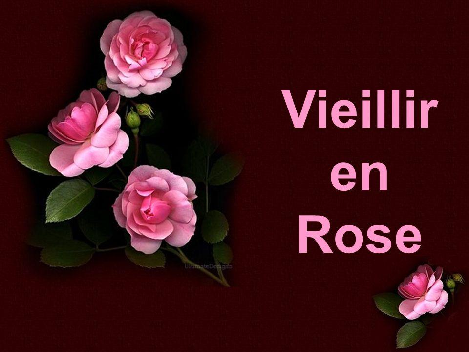Vieillir en Rose