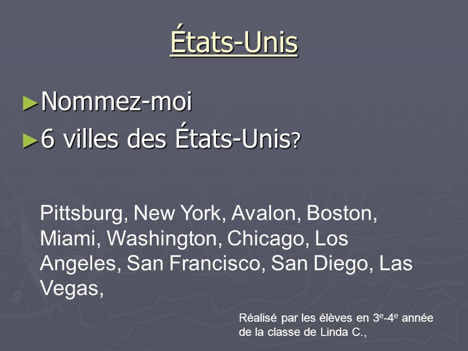 ► Nommez-moi ► 6 villes des États-Unis .