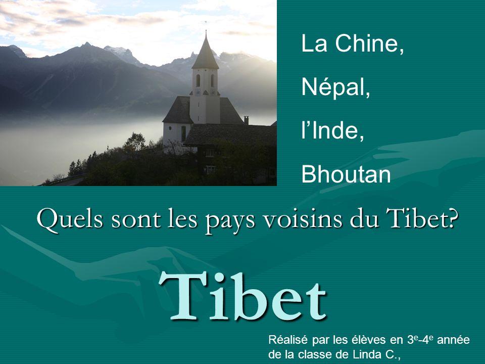 Tibet Quels sont les pays voisins du Tibet.