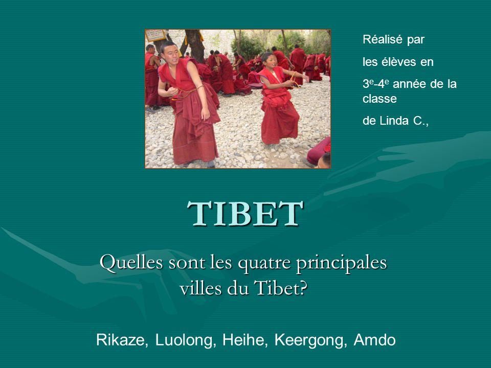 Quelles sont les quatre principales villes du Tibet.