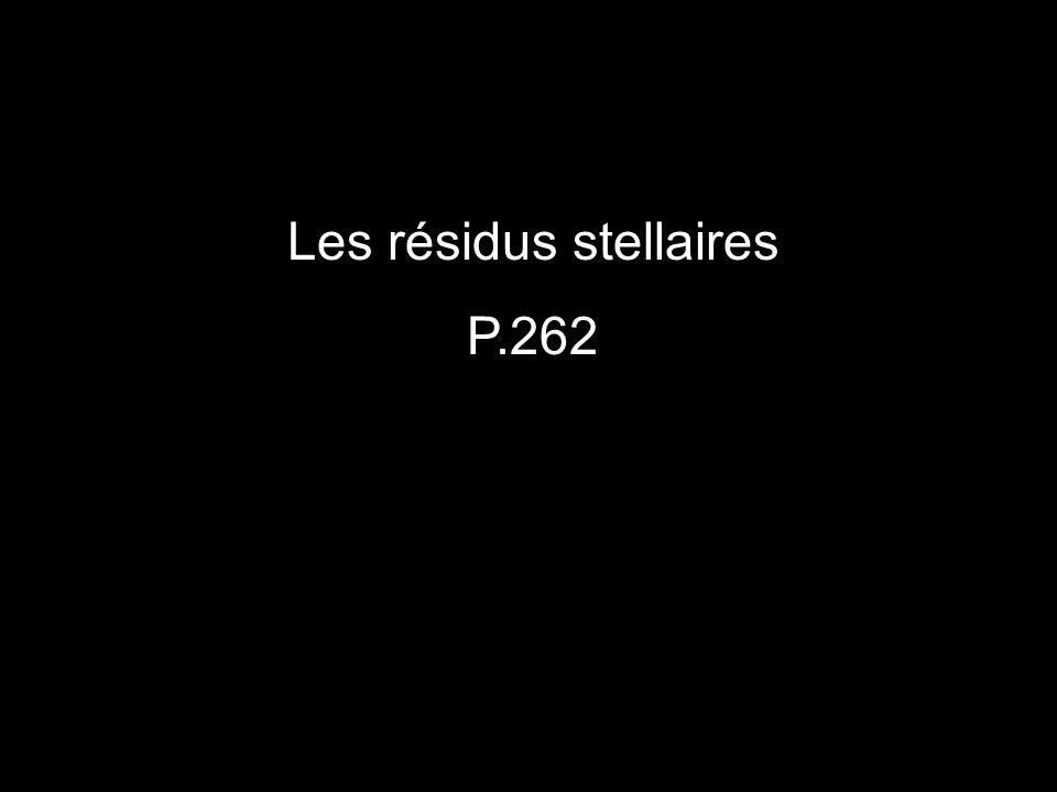 Les résidus stellaires P.262