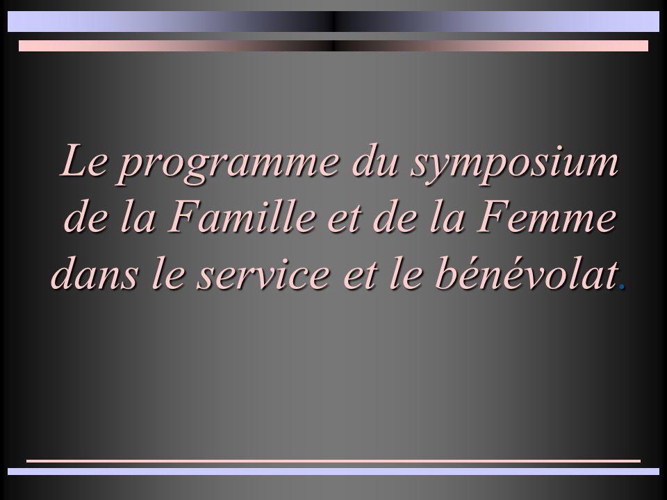 Le programme du symposium de la Famille et de la Femme dans le service et le bénévolat.