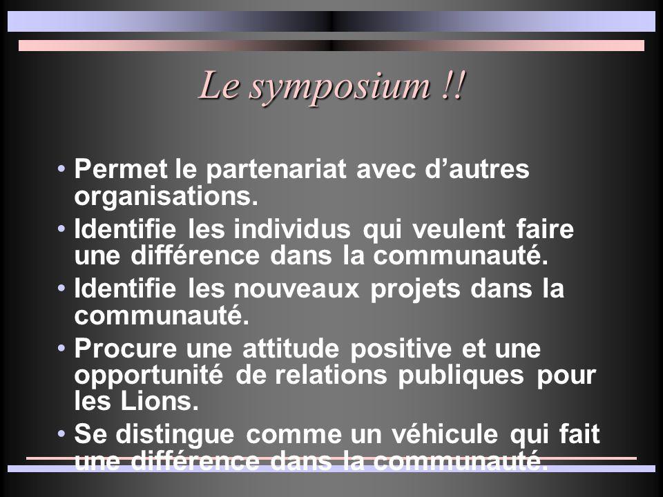Le symposium !.Permet le partenariat avec d'autres organisations.