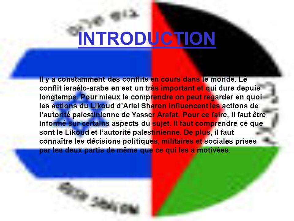 INTRODUCTION Il y a constamment des conflits en cours dans le monde. Le conflit israélo-arabe en est un très important et qui dure depuis longtemps. P