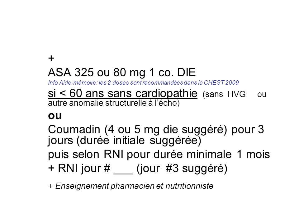 + ASA 325 ou 80 mg 1 co.