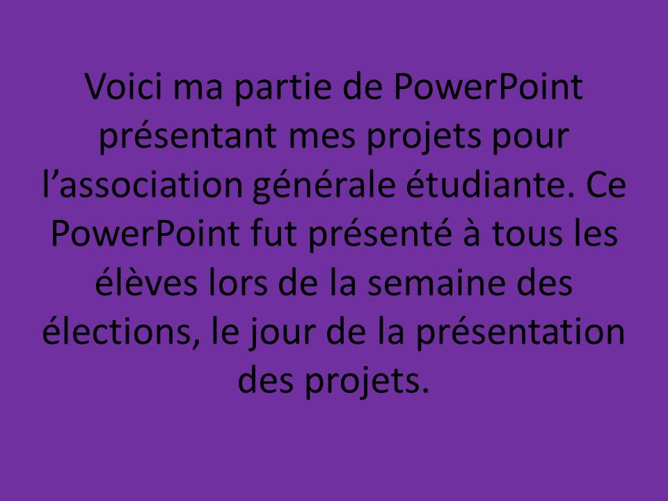 Voici ma partie de PowerPoint présentant mes projets pour l'association générale étudiante.