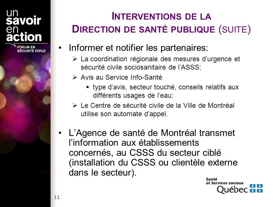 Informer et notifier les partenaires:  La coordination régionale des mesures d'urgence et sécurité civile sociosanitaire de l'ASSS;  Avis au Service