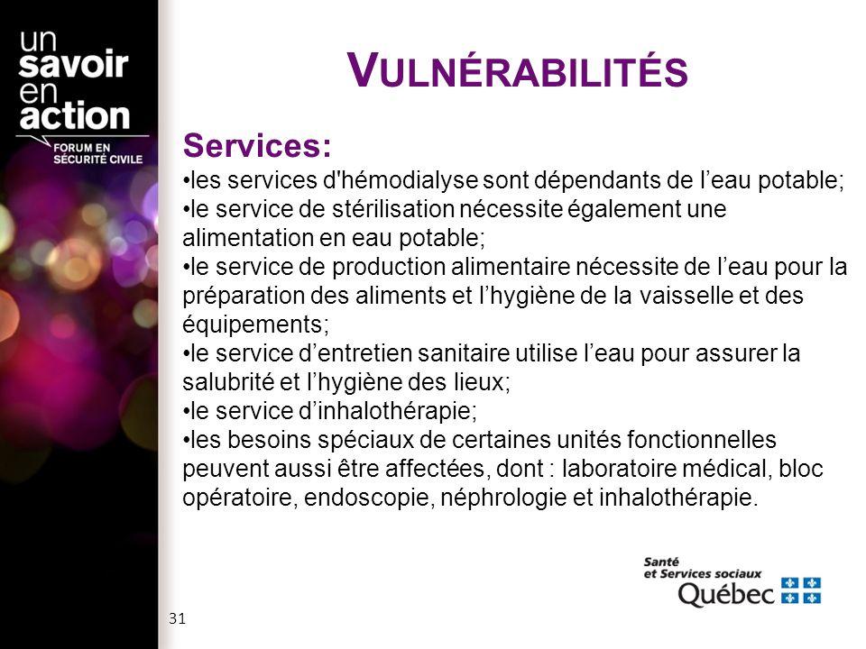 V ULNÉRABILITÉS Services: les services d'hémodialyse sont dépendants de l'eau potable; le service de stérilisation nécessite également une alimentatio