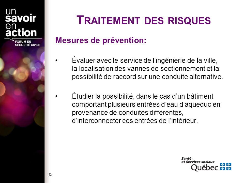 T RAITEMENT DES RISQUES Mesures de prévention: Évaluer avec le service de l'ingénierie de la ville, la localisation des vannes de sectionnement et la