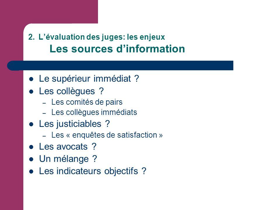 2. L'évaluation des juges: les enjeux Les sources d'information Le supérieur immédiat .